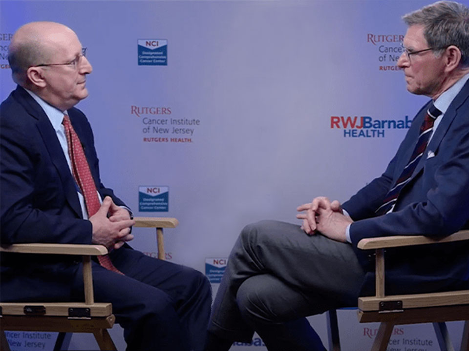 Hait and Libutti in conversation; Rutgers Cancer Institute founder and its current director talk history
